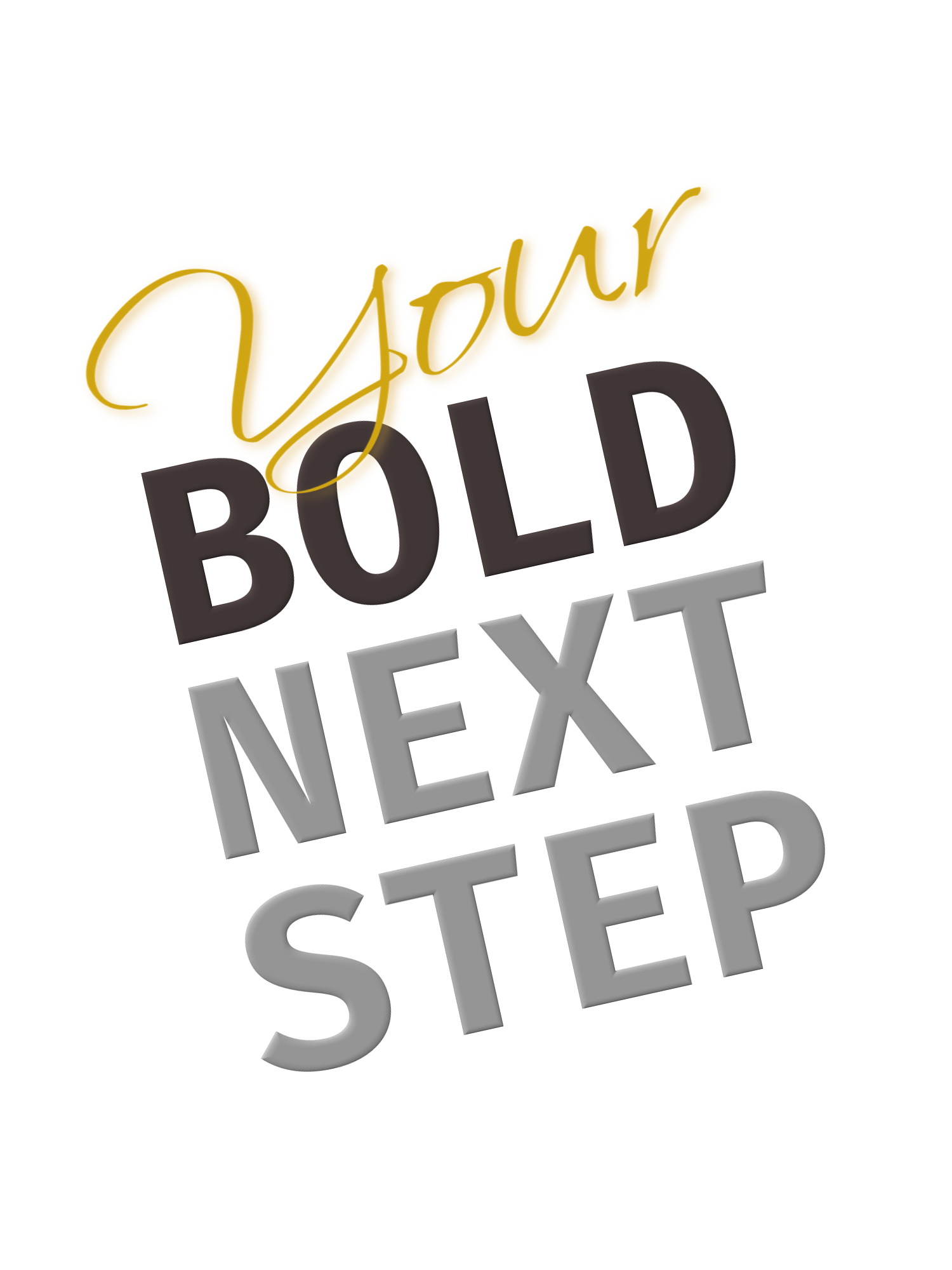 Your Bold Next Step